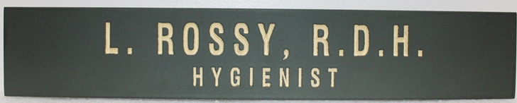 "BA11666 -  Engraved HDU Wall or Door Sign for ""L. Rossy, Dental Hygienist"","