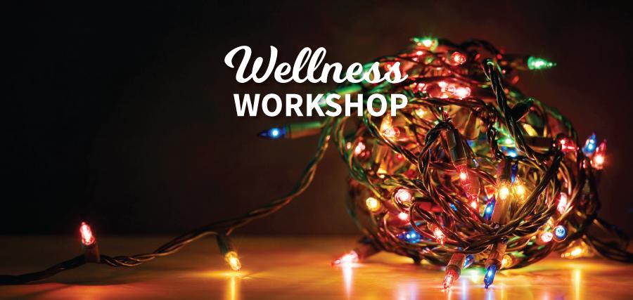 Wellness Workshop: De-stress for the Holidays!