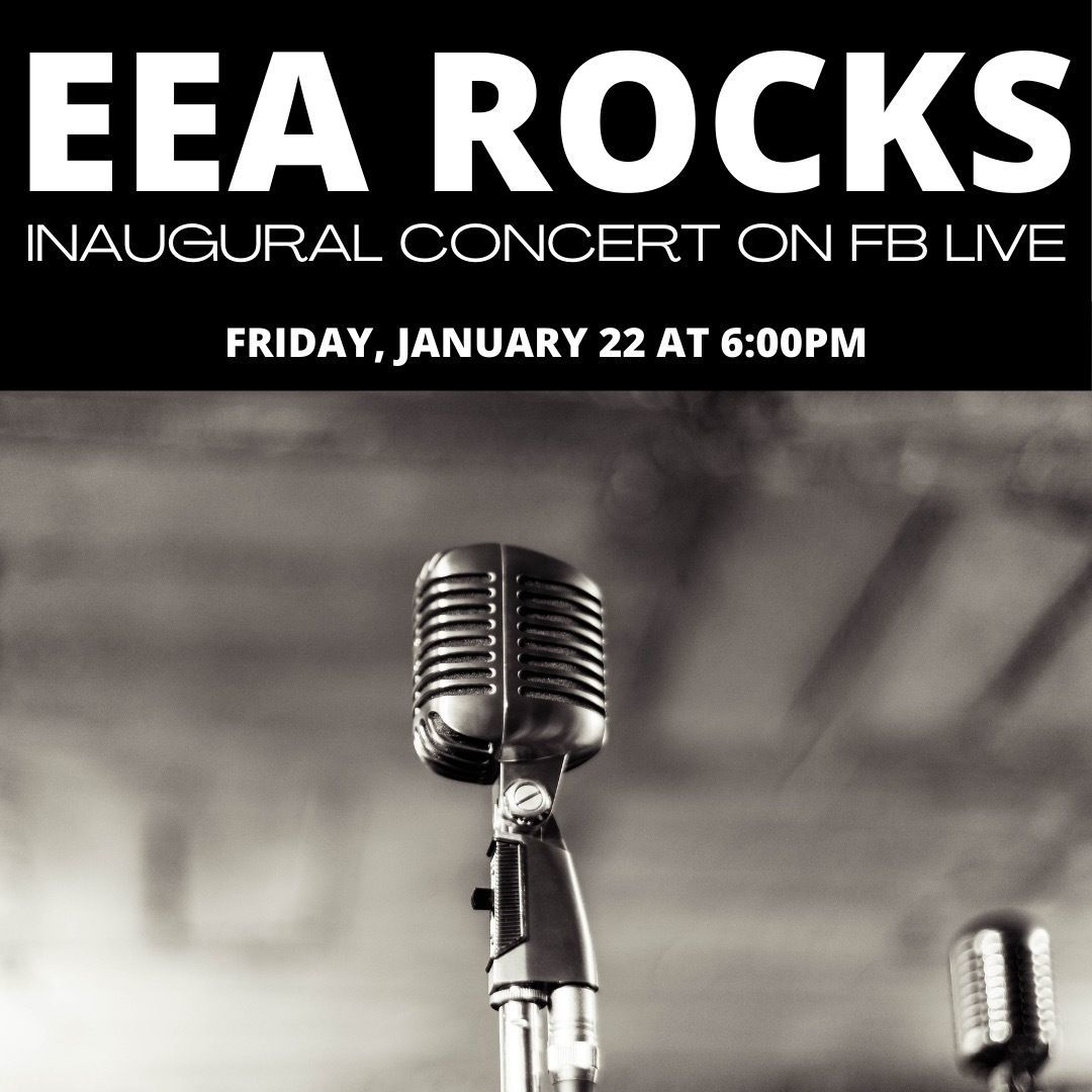 Join us for our EEA Rocks Concert on January 22, 2021