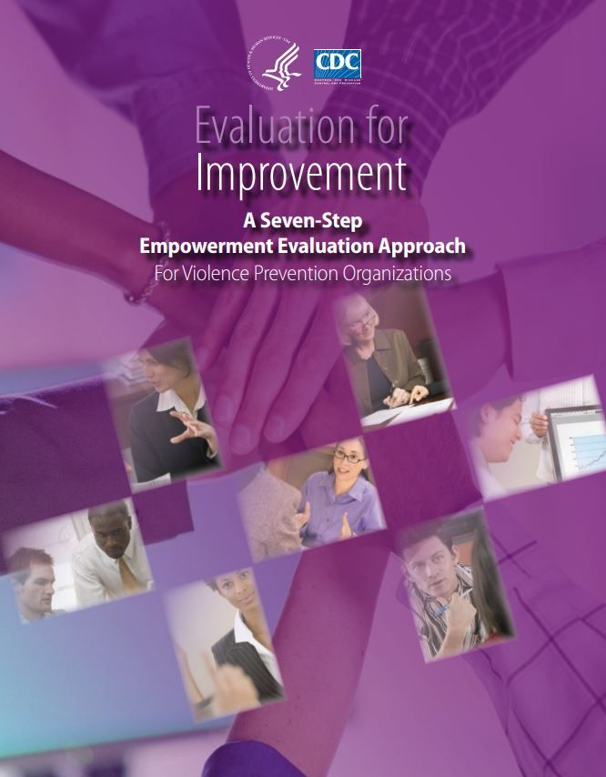 Evaluation for Improvement: A Seven Step Empowerment Evaluation Approach for Violence Prevention Organization (2009)
