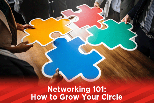 Networking 101: How to Grow Your Circle