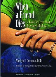When a Friend Dies: A Book for Teens About Grieving & Healing