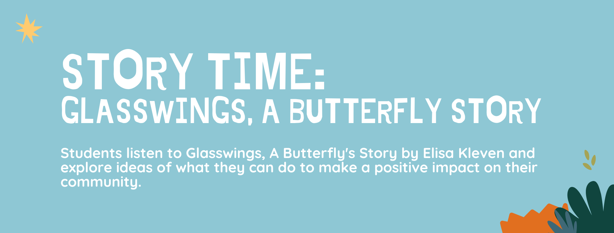 Story Time: Glasswings, A Butterfly Story
