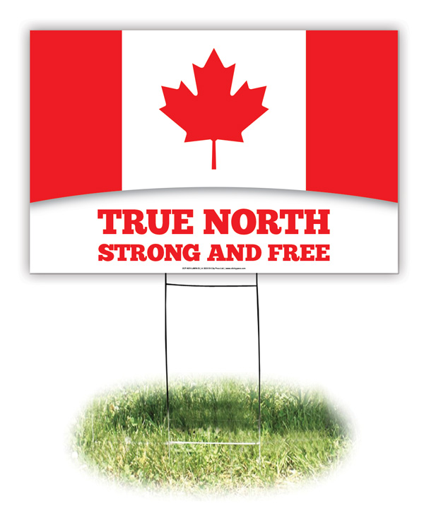 Lawn Sign - Canada: True North Strong & Free