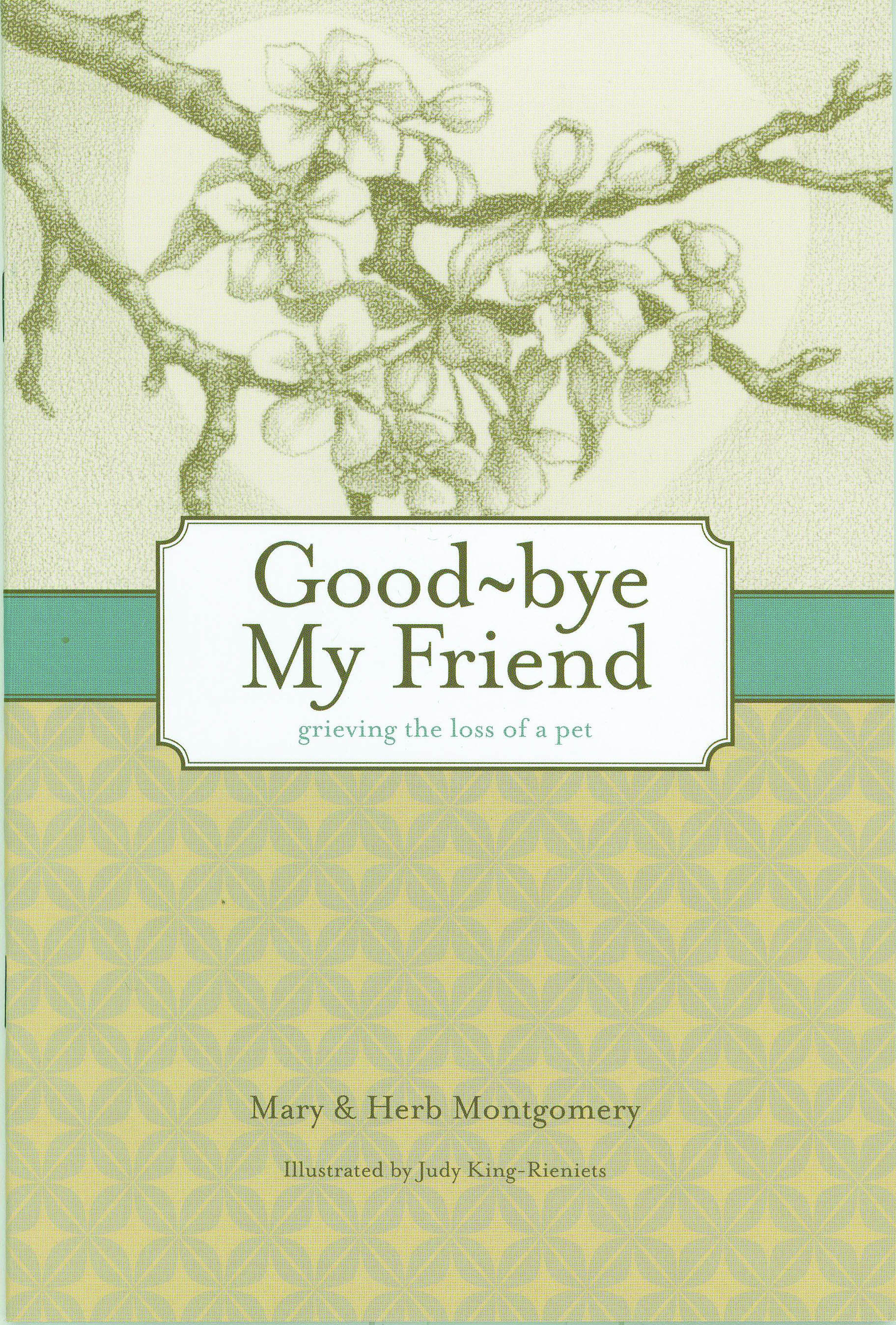 Good~bye My Friend:  Grieving the Loss of a Pet