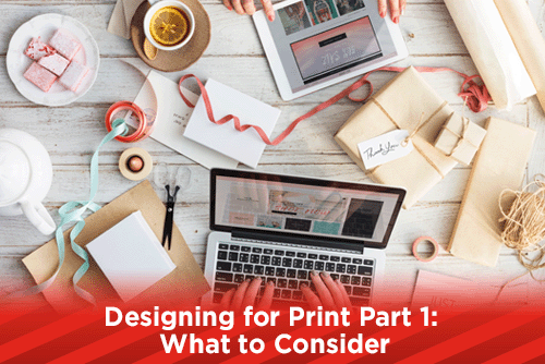 Designing for Print Part 1: What to Consider