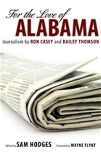 For the Love of Alabama: Journalism by Ron Casey and Bailey Thomson