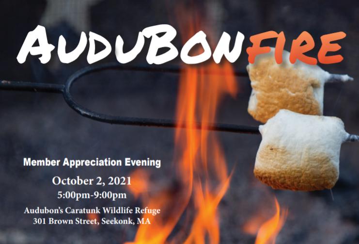 AuduBonfire - Member Appreciation Evening: October 2, 2021; 5 PM - 9 PM at Audubon's Caratunk Wildlife Refuge (301 Brown Street, Seekonk, MA