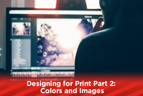 Designing for Print Part 2: Colors and Images