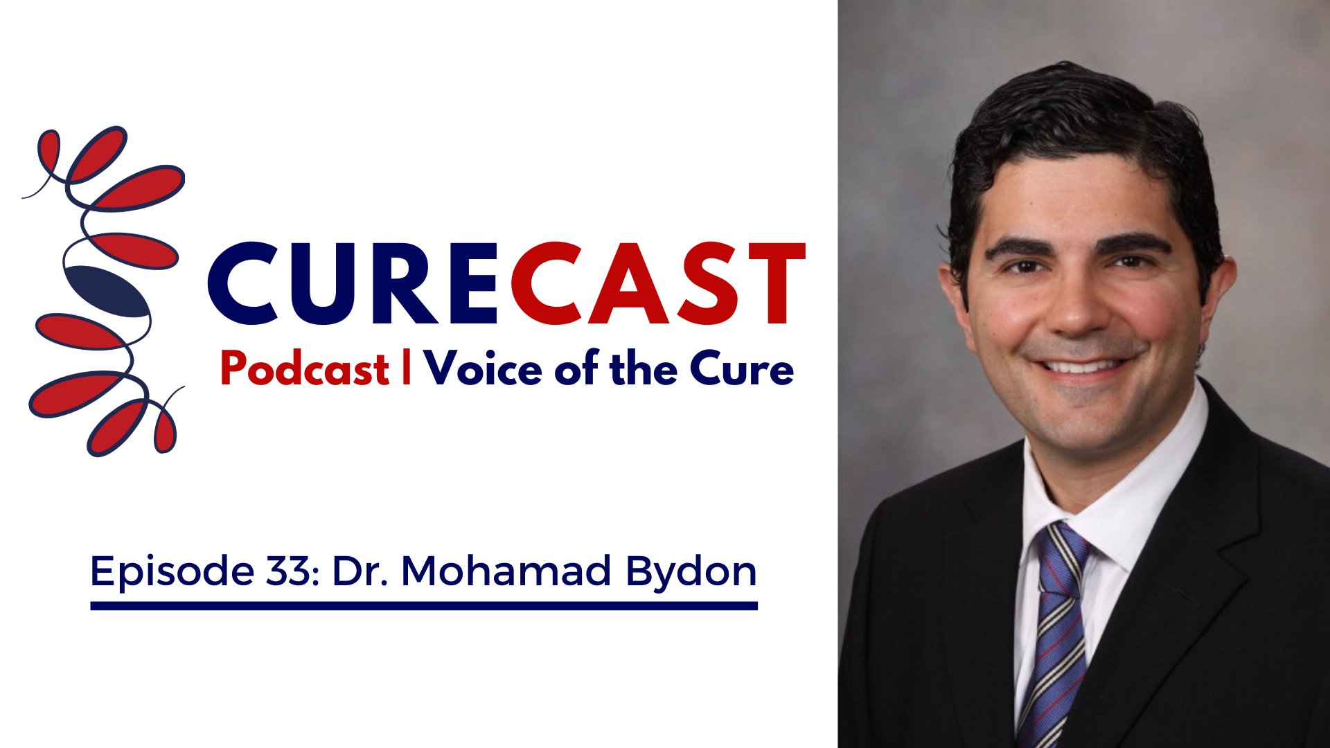 CureCast Episode 33: An Interview with Dr. Mohamad Bydon of the Mayo Clinic