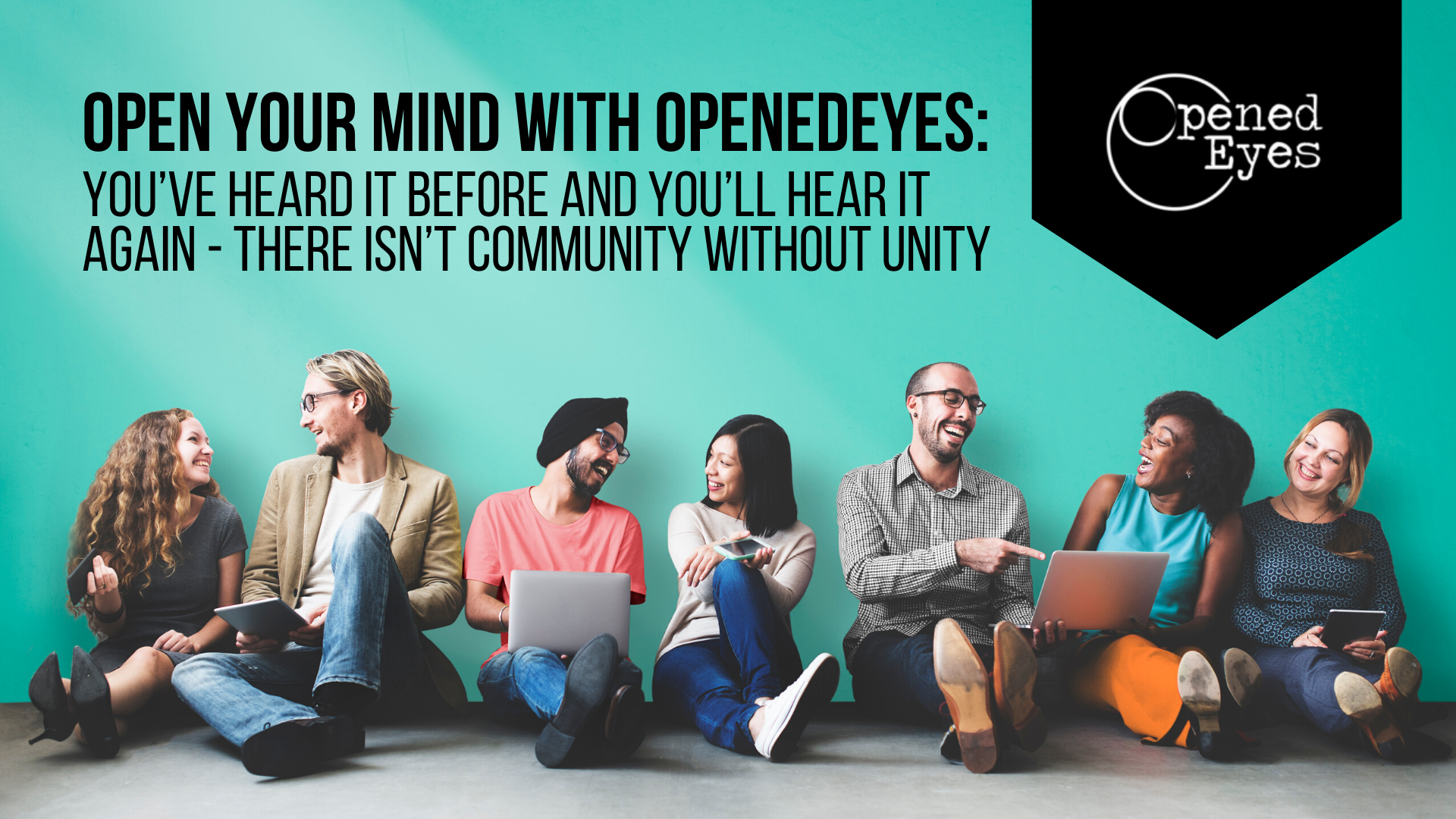 [Zoom Meeting] Open Your Mind with OpenedEyes: You've Heard it Before and You'll Hear it Again - There Isn't Community without Unity