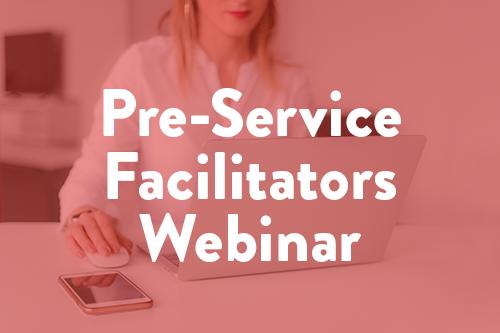 Pre-Service Facilitators Webinar #2