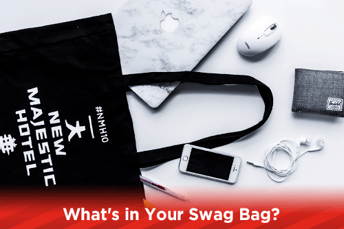 What's in Your Swag Bag?