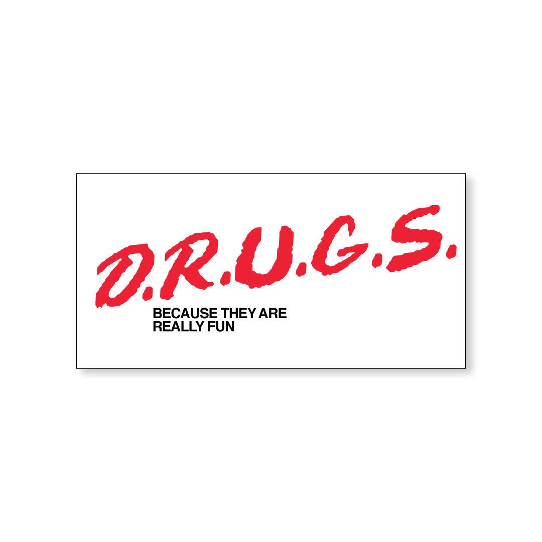 D.R.U.G.S.