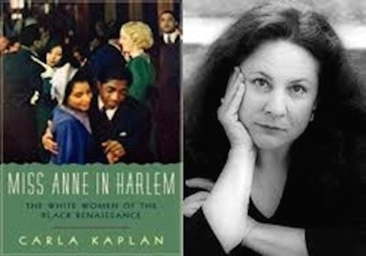 Salon with Carla Kaplan, Scholar and Writer, Presented Miss Anne in Harlem: The White Woman of the Black Harlem Renaissance