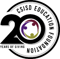 CSISD Education Foundation 20th Birthday Scholarship - $3,000
