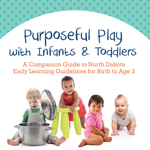Purposeful Play for Infants & Toddlers