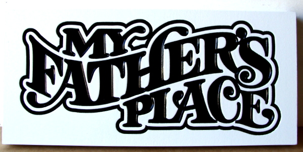 "N23072 - Carved HDU Wall Plaque ""My Fathers Place"""