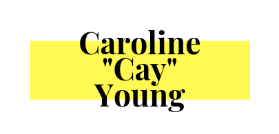 "Caroline ""Cay"" Young"