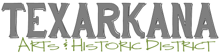 Texarkana Arts & Historic District