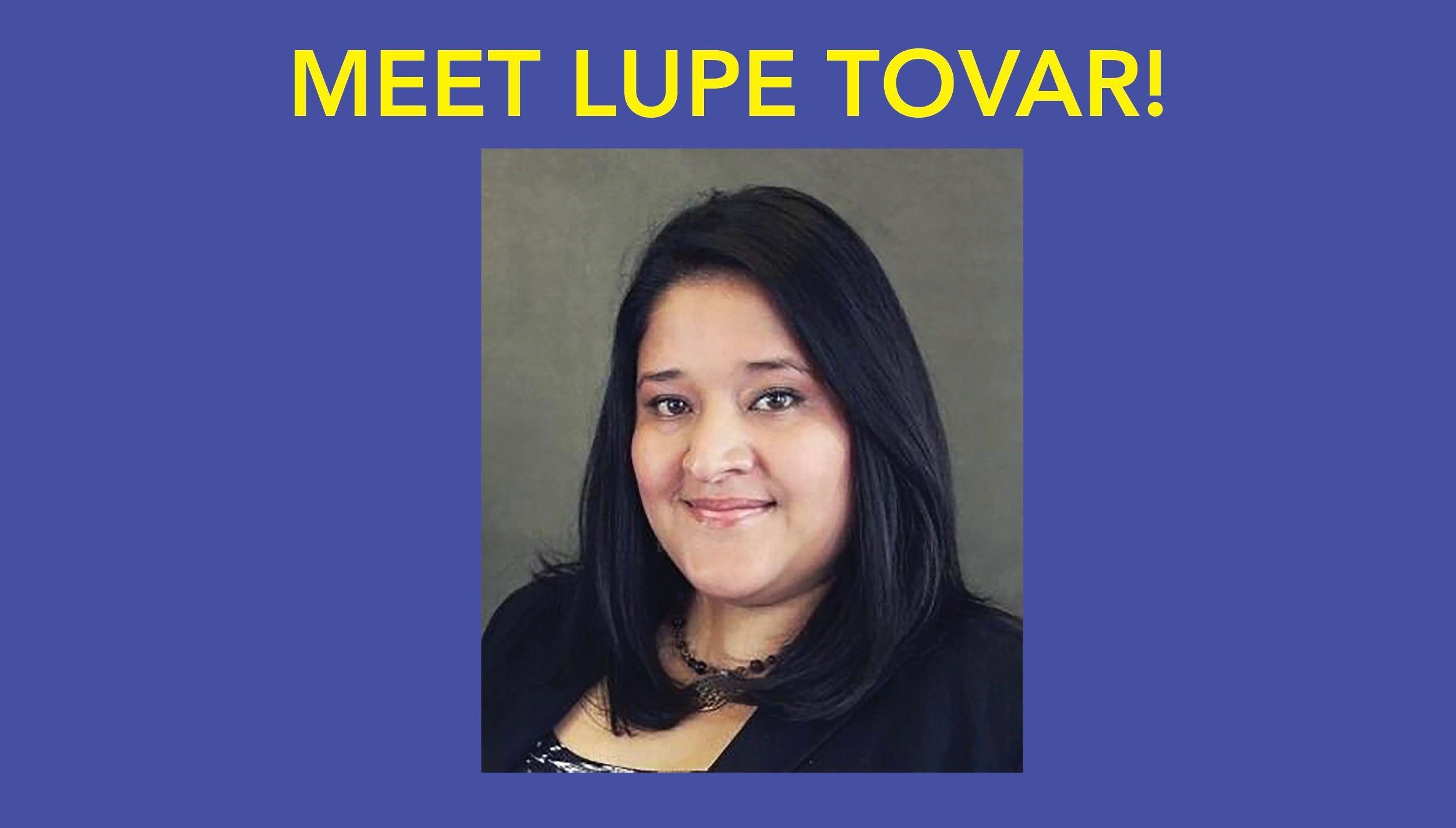 Meet Lupe Tovar