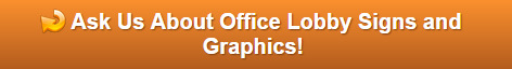 Free quote on office lobby signs and graphics Orange County