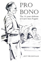 """Pro Bono: The 18-year Defense of  Caril Ann Fugate"" by Jeff McArthur"