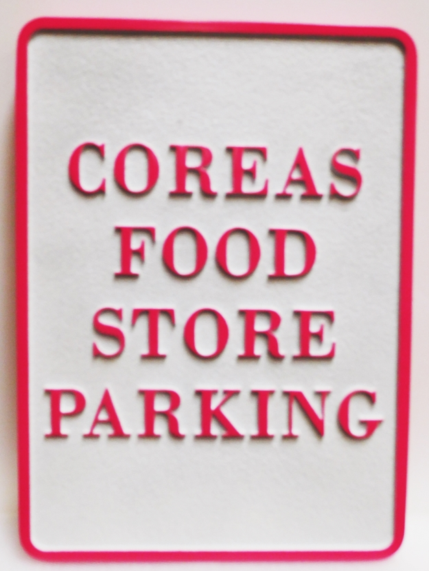 Q25890 - Carved HDU Parking Sign for Coreas Food Store, 2.5-D