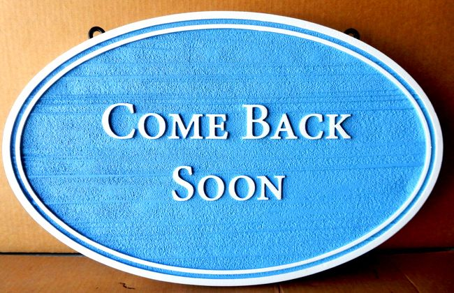 "T29424 - Carved and Sandblasted  HDU  ""Come Back Soon Sign"" for B&B"