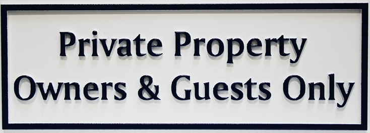 """KA20750 - Carved High-Density-Urethane Sign """"Private Property - Owners & Guest Only"""", with Raised Text and Border"""