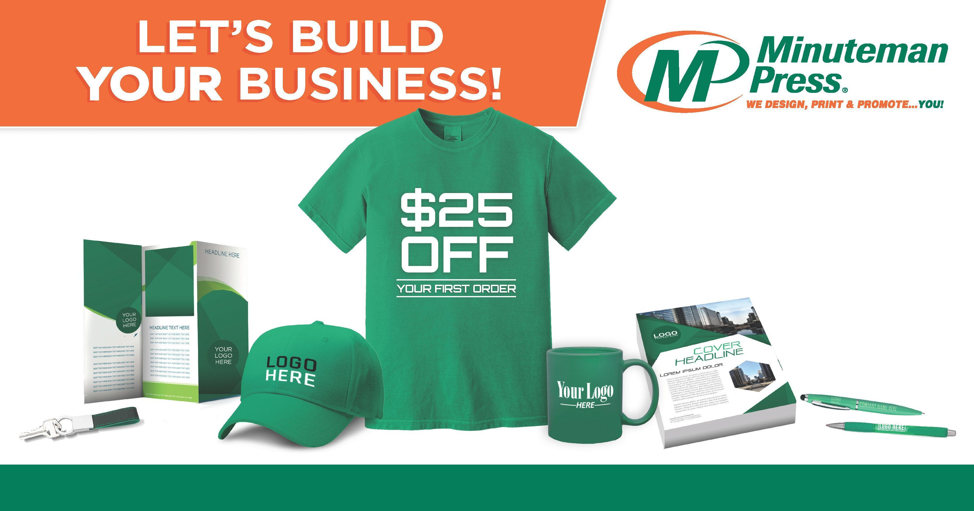 Receive $25 off* your first Minuteman Press Champaign order! We can help you build your business and save. *$25 off your first order of $100 or more.
